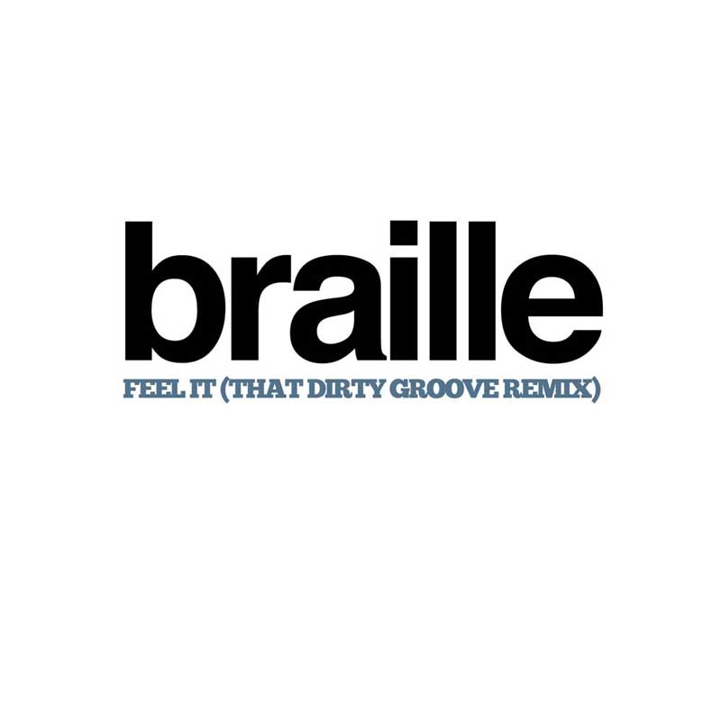 Cover of 'Feel It (That Dirty Groove Remix)' by Braille